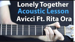 Lonely Together - Acoustic GUITAR Lesson: Avicci Ft. Rita Ora