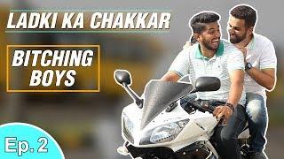 Ladki Ka Chakkar - Bitching Boys -Episode 2   Raj & Sid