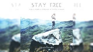 Trademark - Stay Free (3LAU x Ke$ha x Afrojack & Tiesto x Naian)