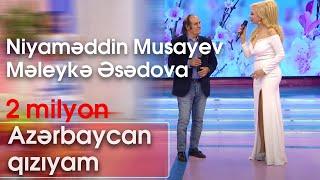Niyaməddin Musayev və Məleykə Əsədova - Azərbaycan qızıyam (Şou ATV)
