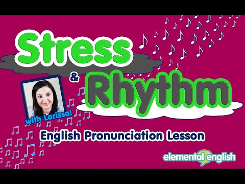 Stress and Rhythm in English Pronunciation