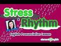Stress and Rhythm in English Pronunciation