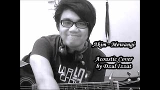 Akim - Mewangi Acoustic Cover by Dzul Izzat (with Chords Tutorial)