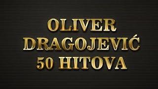 Oliver Dragojević - The Best Off 50 pjesama
