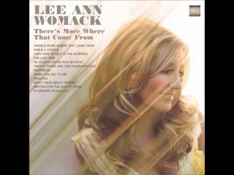Lee Ann Womack -- I May Hate Myself In The Morning