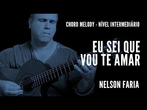 Eu sei que vou te amar || Chord Melody (nível intermediário) || Nelson Faria