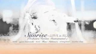 Gambar cover 浜崎 あゆみ ayumi hamasaki - Sunrise ~LOVE is ALL~ (Orchestra Version -Instrumental-)