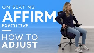 How To: Office Master Seating Affirm Executive Office Chair Adjustments