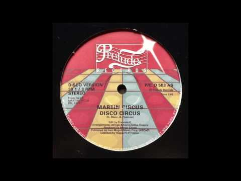 Martin Circus - Disco Circus (Disco Version Edit by Francois K.)