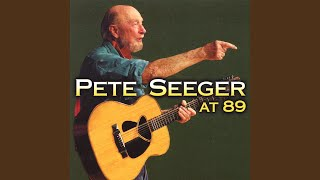 Watch Pete Seeger We Will Love Or We Will Perish video