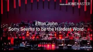 5.Elton John 🍒 Sorry seems to be the Hardest Word