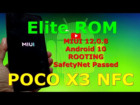 Elite ROM MIUI 12.0.8 for Poco X3 NFC (Surya) Rooting, Fix SafetyNet Api Error and Bypass SafetyNet