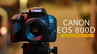 Canon EOS 800D Review in Bangla Stack Technology 2018