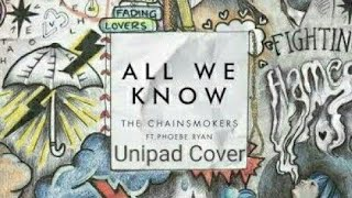 All we Know - The Chainsmokers Unipad