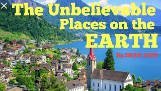 The most unbelievable places.by IMAN ABID