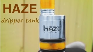 Haze Dripper Tank!
