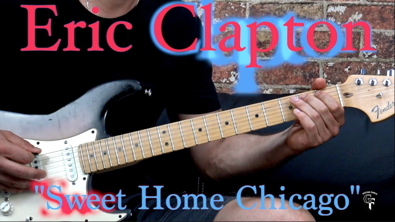 Breaking down this blues brothers tune, sweet home chicago, on electric guitar today. Eric Clapton Sweet Home Chicago Part 1 Blues Guitar Lesson W Tabs Youtube