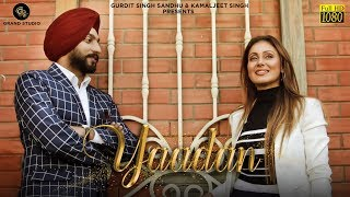 Yaadan (Full ) Gurpreet Mann Feat. Payal Khanna | Grand Studio |