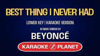 Best Thing I Never Had - Beyonce | Karaoke Lower Key