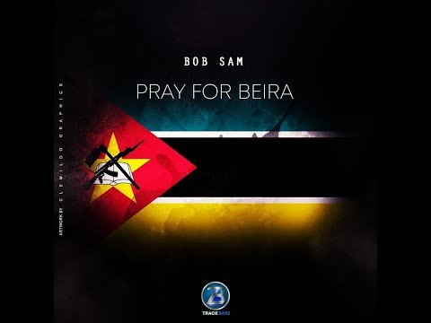 BAIXAR AUDIO || Bob Sam - Pray For Beira || 2019