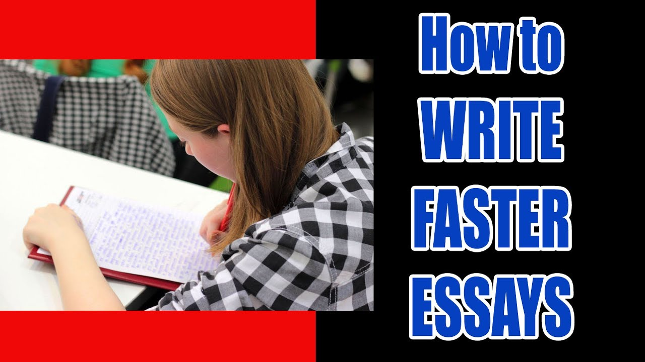 how to write essays faster  how to write essays faster
