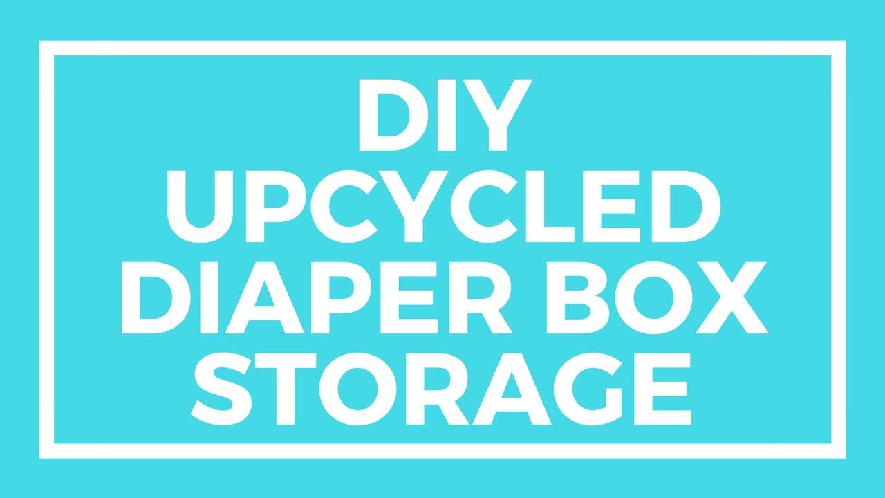 Diy Cute Diaper Box Storage Youtube