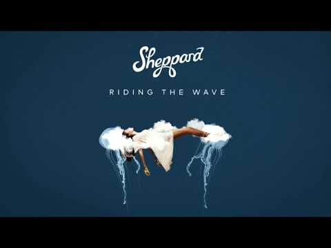 Sheppard - Riding The Wave (Official Audio)