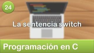 24. Programación en C - Condicionales - La sentencia switch