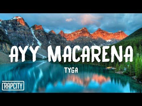 Tyga – Ayy Macarena