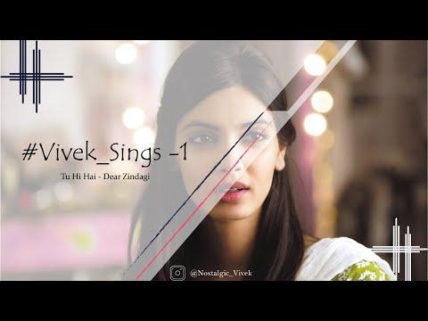 Tu Hi Hai - Dear Zindagi |Arijit Singh|Amit Trivedi|Romantic|For Diana