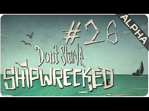 Episode 26 || Shipwrecked (Alpha) || Don't Starve
