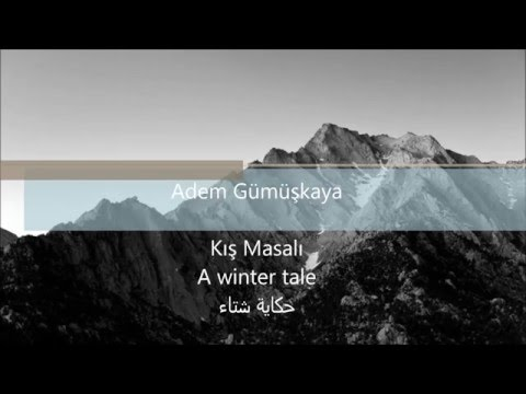 Adem Gümüşkaya - Kış Masalı (Translated)