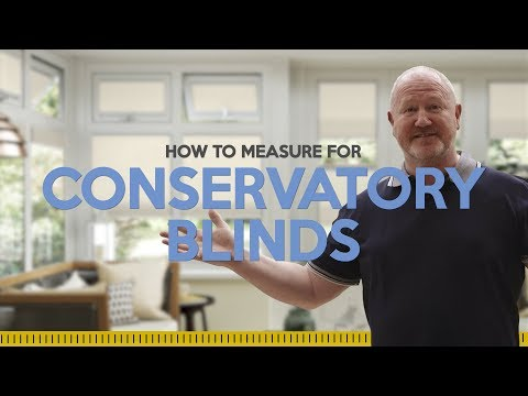 How to measure for conservatory blinds