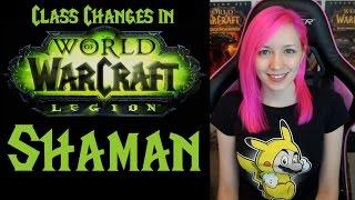 Shaman Changes in 7.0 | Legion Class Series