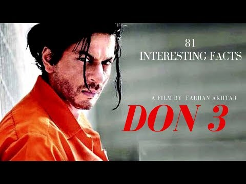 81 Interesting facts |  DON 3  | Shahrukh...