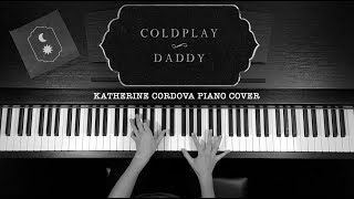 Coldplay - Daddy (HQ piano cover)