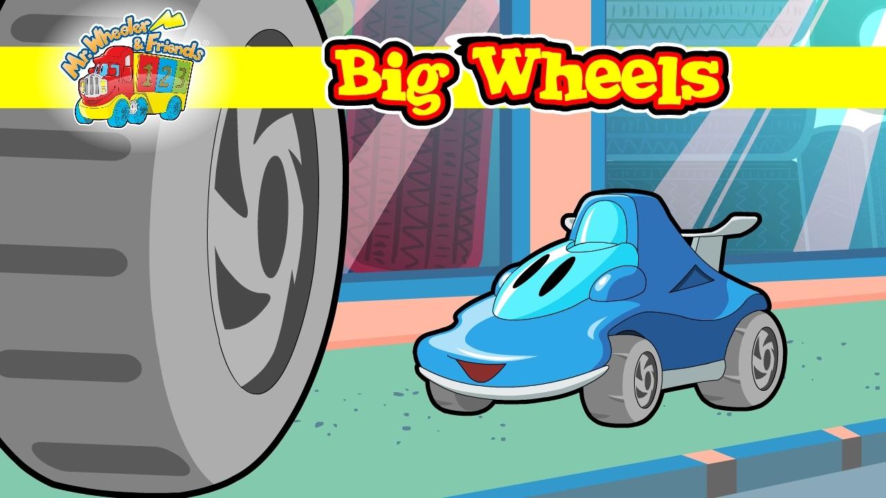 'Big Wheels' @ 'Mr.Wheeler&Friends' CARtoons for kids
