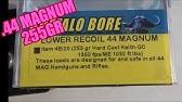 44 Mag Buffalo Bore 340 grain +P+ - YouTube