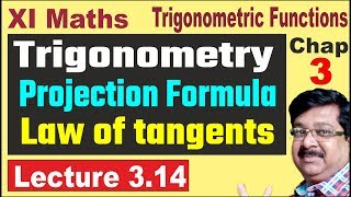 Trigonometry, Projection formula, Law of Tangents, Class 11 Maths Chapter 3, JEE, JEE Mains, 3.14