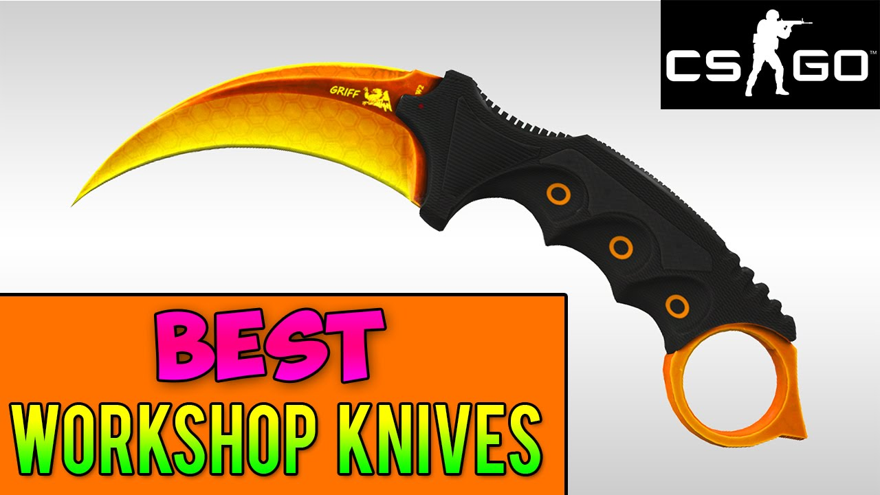 CS GO Skins - Best Workshop Knives That Should Be In The Game ...
