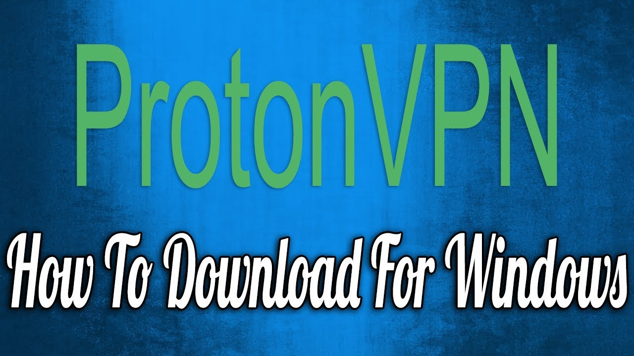 How to Download ProtonVPN for Windows - YouTube