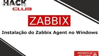 [ Agent Zabbix 3.2 ] Instalação e Configuração do Agent Zabbix em Ambiente Windows