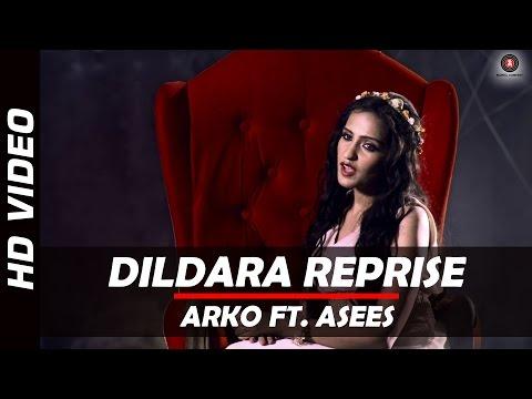 Dildara Reprise | Arko | Asees Kaur |...