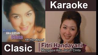 Fitri Handayani - Mengapa Aku Jatuh Cinta ( Karaoke Lirik )