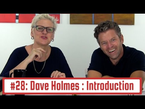 Ep 28: Dave Holmes Introduction