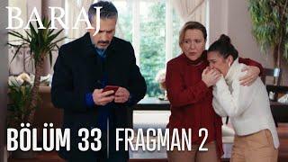 Baraj 33. Bölüm 2. Bölüm Fragmanı