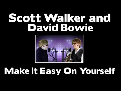 Scott Walker and David Bowie - Make it Easy On Yourself