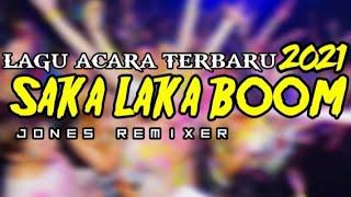 Download lagu Lagu Joget terbaru 2021 SAKALAKA BOOM🎶 jones remixer