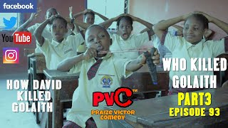 HOW DAVID KILLED GOLAITH (WHO KILLED GOLAITH part 3) (episode 93) (PRAIZE VICTOR COMEDY)