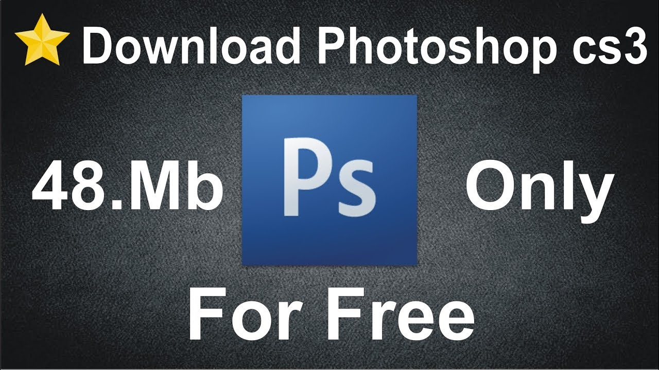 How to adobe photoshop cs3 free download full version 100% direct.